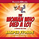 The Woman Who Died a Lot: A Thursday Next Novel, Book 7 Audiobook by Jasper Fforde Narrated by Emily Gray