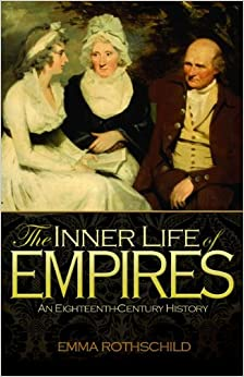 The Inner Life of Empires: An Eighteenth-Century History by Emma Rothschild
