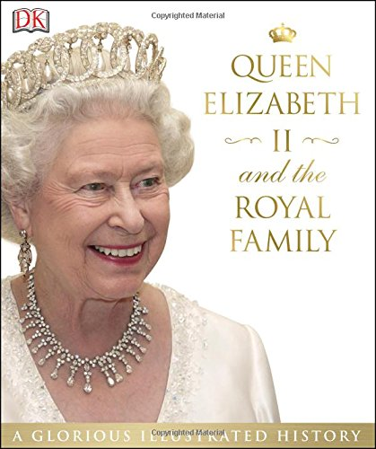 Queen Elizabeth II and the Royal Family: A Glorious Illustrated History (British Royal Family compare prices)