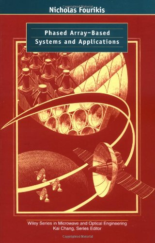 Phased Array-Based Systems And Applications (Wiley Series In Microwave And Optical Engineering)