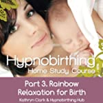 Hypnobirthing Home Study Course, Pt.3...