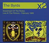 The Byrds Sweetheart of the Rodeo / Live At The Fillmore - February 1969