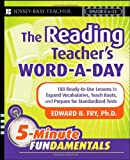 img - for By Edward B. Fry The Reading Teacher's Word-a-Day: 180 Ready-to-Use Lessons to Expand Vocabulary, Teach Roots, and Pr (1st First Edition) [Paperback] book / textbook / text book