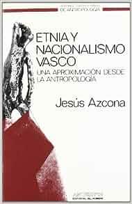 Amazon.com: Etnia y nacionalismo vasco : una aproximación