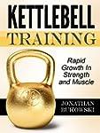 Kettlebell Training: Achieve Rapid Gr...