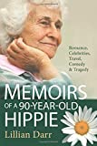 Memoirs of a 90 Year Old Hippie: Romance, Celebrities, Travel, Comedy & Tragedy
