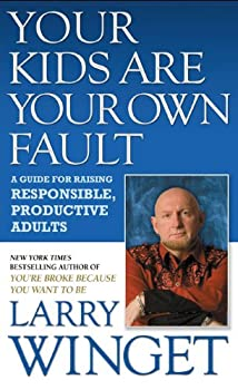 "Cover of ""Your Kids Are Your Own Fault: A..."