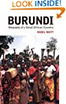 Burundi: The Biography of a Small Afr...