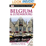 Belgium and Luxembourg (EYEWITNESS TRAVEL GUIDE) by DK Publishing, Paul Tait, Lynne McPeake and Antony Mason