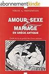 AMOUR, SEXE ET MARRIAGE EN GR�CE ANTIQUE