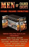 img - for Men of Calder County: Boxed set of 13 Untamed, unleashed, unforgettable tales of love book / textbook / text book