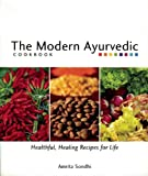img - for The Modern Ayurvedic Cookbook: Healthful, Healing Recipes for Life book / textbook / text book