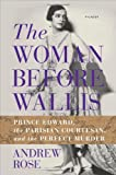 The Woman Before Wallis: Prince Edward, the Parisian Courtesan, and the Perfect Murder