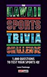 img - for The Hawaii Sports Trivia Challenge by Lance Tominaga (2008-06-01) book / textbook / text book