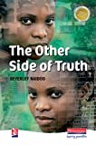Naidoo. Beverley The Other Side of Truth (New Windmills) by Naidoo. Beverley ( 2002 ) Hardcover