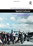img - for Spatial Cultures: Towards a New Social Morphology of Cities Past and Present (Design and the Built Environment) book / textbook / text book
