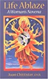Life Ablaze: A Women's Novena (1580510418) by Chittister, Joan