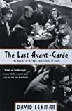 The Last Avant Garde by Lehman, David (2004) Paperback