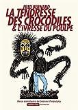 echange, troc Fred Bernard - La tendresse des crocodiles & L'ivresse du poulpe : Deux aventures de Jeanne Picquigny