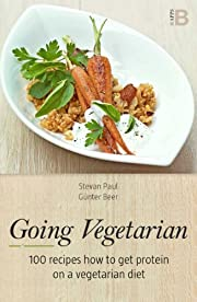 Going Vegetarian! 100 recipes how to get protein on a vegatarian diet