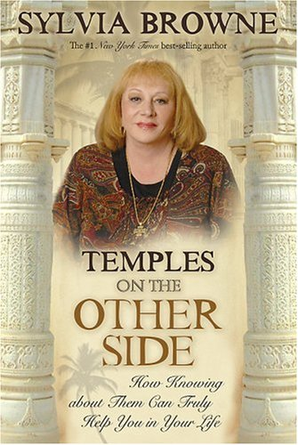 Temples On the Other Side: How Wisdom from 'Beyond the Veil' Can Help You Right Now, Sylvia Browne