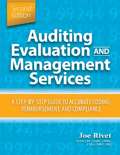 Auditing Evaluation and Management Services, Second Edition: A Step-by-Step Guide to Accurate Coding, Reimbursement, and