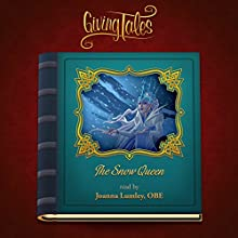 The Snow Queen (GivingTales) Audiobook by Hans Christian Andersen Narrated by Joanna Lumley