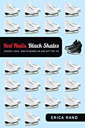 Red Nails, Black Skates: Gender, Cash, and Pleasure on and off the Ice