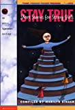Stay True: Short Stories for Strong Girls (Apple Signature) (0590360337) by Marion de Booy Wentzien