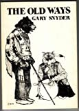 The Old Ways (0872860914) by Gary Snyder
