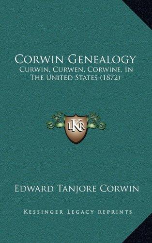 Corwin Genealogy: Curwin, Curwen, Corwine, in the United States (1872)