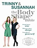 The Body Shape Bible: Forget Your Size Discover Your Shape Transform Yourself (0753823330) by Constantine, Susannah