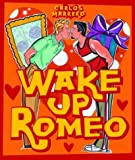 img - for Wake Up Romeo by Carlos Marrero (2004-12-01) book / textbook / text book