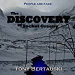 The Discovery of Socket Greeny (       UNABRIDGED) by Tony Bertauski Narrated by Benjamin T. Crabtree