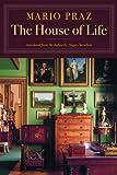 The House of Life (Common Reader Edition) (1567923992) by Mario Praz