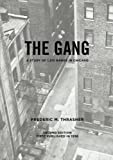 img - for The gang: A study of 1,313 gangs in Chicago (University of Chicago Socialogical) by Frederic Milton Thrasher (2013-03-27) book / textbook / text book