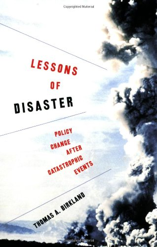 Lessons of Disaster: Policy Change after Catastrophic...