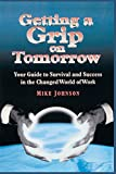 Getting a Grip on Tomorrow (075069758X) by Johnson, Mike