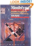 Monotype: Mediums and Methods for Painterly Printmaking