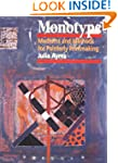 Monotype: Mediums and Methods for Pai...