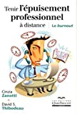 Tenir l'�puisement professionnel � distance : Le burnout