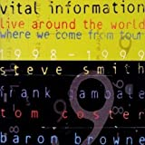Live Around the World: Where We Come From 1998-99 by Vital Information (2013-05-03)