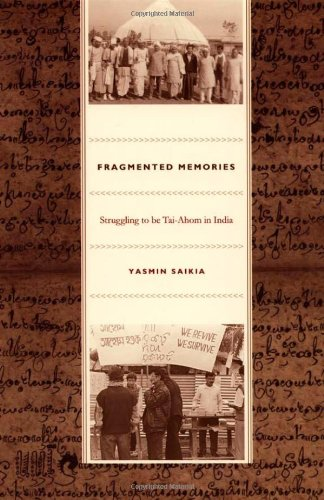 Fragmented Memories: Struggling to be Tai-Ahom in India