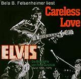 Careless Love, 12 Audio-CDs - Peter Guralnick, Bela B. Felsenheimer