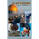 Islam Exposed: Islam 101 and what it meas to America. Are we in Danger? Are Muslims a threat to our freedom?