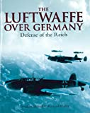 img - for Luftwaffe Over Germany: Defense of the Reich book / textbook / text book