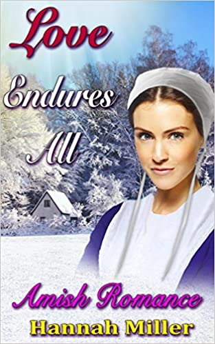 Amish Romance: Love Endures All (Inspirational Sweet Clean Amish Christian Romance) (Historical Second Chance Love Short Stories)