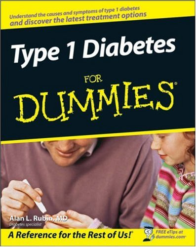 Type 1 Diabetes For Dummies, Alan L. Rubin