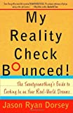 img - for My Reality Check Bounced! The Twentysomething's Guide to Cashing in on Your Real-World Dreams book / textbook / text book