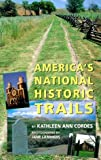 img - for America's National Historic Trails by Kathleen A. Cordes (1999-05-03) book / textbook / text book